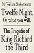 Twelfth Night/King Richard the Third